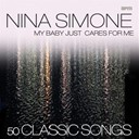 Nina Simone - My baby just cares for me - 50 classic songs