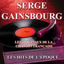 Serge Gainsbourg - Les originaux de la chanson fran&ccedil;aise (les hits de l'&eacute;poque)