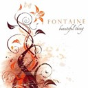 Fontaine - Beautiful thing