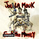 Joe La Mouk - Fuck the money