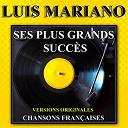 Luis Mariano - Luis Mariano : Ses plus grands succès (Chansons françaises - Versions originales)