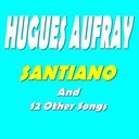Hugues Aufray - Santiano and 12 other songs