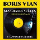 Boris Vian - Ses grands succès (versions originales)