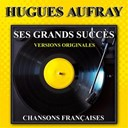 Hugues Aufray - Hugues aufray : ses grands succès (versions originales)