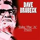 Dave Brubeck - Take the 'a' train