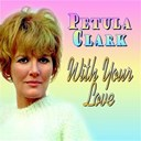 Petula Clark - With your love