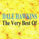 Dale Hawkins - The very best of