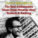 Dave Brubeck - Brubeck & rushing / the real ambassadors / music from ''west side story''