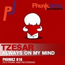 Tzesar - Always on my mind (original mix)