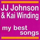 Jj Johnson / Kai Winding - My best songs