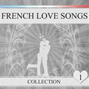 Charles Aznavour / Charles Trenet / Dalida / Fernandel.... / Francis Lemarque / Georges Moustaki / Gilbert Bécaud / Henri Salvador / Jean Sablon / Luis Mariano / Lys Gauty / Tino Rossi / Édith Piaf - French love songs, vol. 1 (20 chansons françaises)
