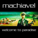 Machiavel - Welcome to paradise