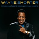 Wayne Shorter - Introducing / second genesis / wayning moments