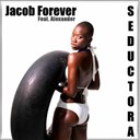 Jacob Forever - Seductora (feat. alexander)