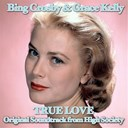 Bing Crosby - True love (feat. grace kelly) (original soundtrack from &quot;high society&quot;)