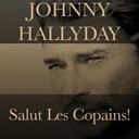 Johnny Hallyday - Johnny hallyday: salut les copains!