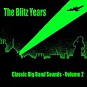Al Bowlly / Benny Goodman / Carroll Gibbons & The Savoy Hotel Orpheans / Duke Ellington / Geraldo / Glenn Miller / Harry James / Harry Roy / Joe Loss / Johnny Mercer / Lou Preager / Spike Jones / The Andrews Sisters / The Pied Pipers / Tommy Dorsey / Winston Churchill - The blitz years - classic big band sounds (vol. 2)