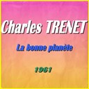 Charles Trenet - La bonne plan&egrave;te (1961)