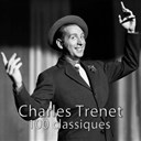 Charles Trenet - 100 classiques de charles trenet