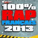 Arten, Daïgon / Ayna / Bakar / Brasco / Dals / Demi Portion / Dooz Kawa / H Magnum / James Deano / Joke / Kohndo / L.e.c.k / Lefty / Mehdi / Oligarshiiit / Pmpdj / S-Pi / Sam's / Sir Samuel / Still Fresh, S Pri Noir / Taipan / Youssoupha - 100% rap français 2013