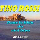 Tino Rossi - Dans le bleu du ciel bleu (remastered)