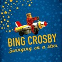 Bing Crosby - Swinging on a star
