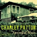 Charley Patton - Spoonful blues