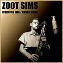 Zoot Sims - Morning fun / down home