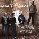 Friends / Jano - Ton adieu me tuera