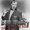 Bill Haley - 50 greatest hits of bill haley