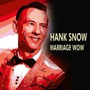 Hank Snow - Hank snow marriage wow