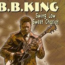B.b. King - Swing low sweet chariot (swing low sweet chariot)