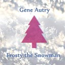 Gene Autry - Frosty the snowman