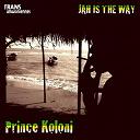 Prince Koloni - Jah is the way