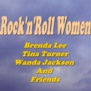 Brenda Lee / Ike Turner / Janis Martin / Larry Collins / Lee / Lorrie / Mickey & Sylvia / Shirley / The Fontane Sisters / Tina Turner / Wanda Jackson - Rock'n'roll women (brenda lee, tina turner, wanda jackson and friends)