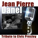 Jean-Pierre Danel - Tribute to elvis presley
