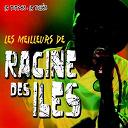 Racine Des Iles - Les meilleurs de Racine des Iles