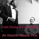 Count Basie / Frank Sinatra - Frank sinatra &amp; count basie: an historic musical first