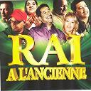 Amine Titi / Bilal / Boukhana / Cheb Abbes / Cheb Azzedine / Cheb Bilal / Cheb Khaled / Cheb Rachid / Cheba Kheira / Cheikha Rimiti / Ghazi / Hasni / Hindi / Houari Dauphin / Lahbitri / Mazouni / Na Raï / Nasro / Rabeh Dariassa / Zennouba - Raï à l'ancienne (26 hits)