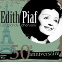 &Eacute;dith Piaf - Les grandes chansons d'edith piaf - 50&egrave;me anniversaire (30 succ&egrave;s)
