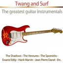 Bert Weedon / Duane Eddy / Jean-Pierre Danel / John Barry / Marvin Hank / The Beatles / The Shadows / The Spotnicks / The Ventures - Twang and surf - the greatest guitar instrumentals
