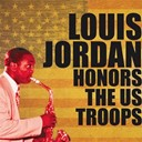 Louis Jordan - Louis jordan honors the us troops