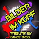 Dance Skool - Bilder im kopf - a tribute to sido