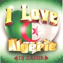 Amine Titi / Azzeddine / Bilal / Boukhana / Cheb Fouzi / Cheb Hamid / Cheb Hicham / Dj Zahir / Douzi / Fayçal / Houari Dauphin / Kadirou / Naoufel / Riahi - I love algérie (feat. sabah, mc dd, chakouor, ihsan) (mixed by dj zahir)