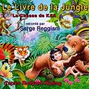Serge Reggiani - Le livre de la jungle, vol. 2 (feat. michel giannou, jacques hilling, claude piéplu, catherine sellers, gabriel jabbour, aimé clariond)