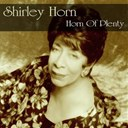 Shirley Horn - Shirley horn: horn of plenty