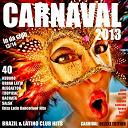 B&v / Candyman / Chacal Y Yakarta / Ciclon Cubano / Clan 537 / Clon Latino / Crossfire / Dj Carlito / Dj Papi Electric / Don Latino / El Medico / Este Habana / Fredd De Book / Grupo Extra / Kmilo / La Combinacion / Lkm / Miss Evelyn / Mr. Hype / Puchoman / Qbaniche / Revelacion De La Habana / Rigo / Ruben Y Gabi N221 / Vilsy - Carnaval 2013 carnival deluxe - latin & brazil in da club 2013 /2014 (40 kuduro, reggaeton, salsa, bachata, merengue urbano, & ibiza dancefloor hits)