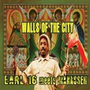 Earl 16 / Manasseh - Walls of the city (earl 16 meets manasseh)