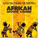African Tribal Orchestra - African groove lounge