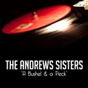 The Andrews Sisters - A bushel & a peck